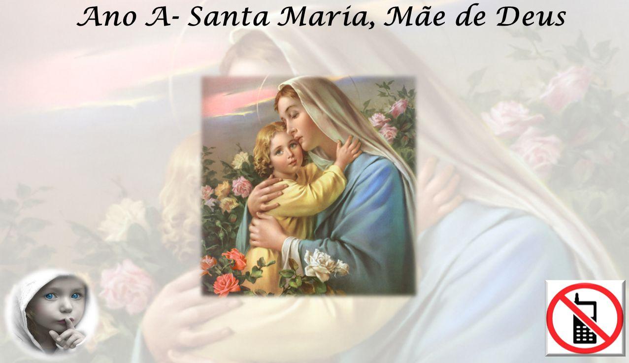 Ano A- Santa Maria, Mãe de Deus