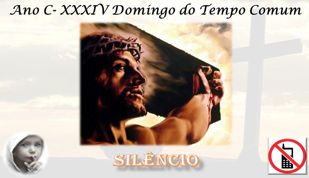 Ano C- XXXIV Domingo do Tempo Comum