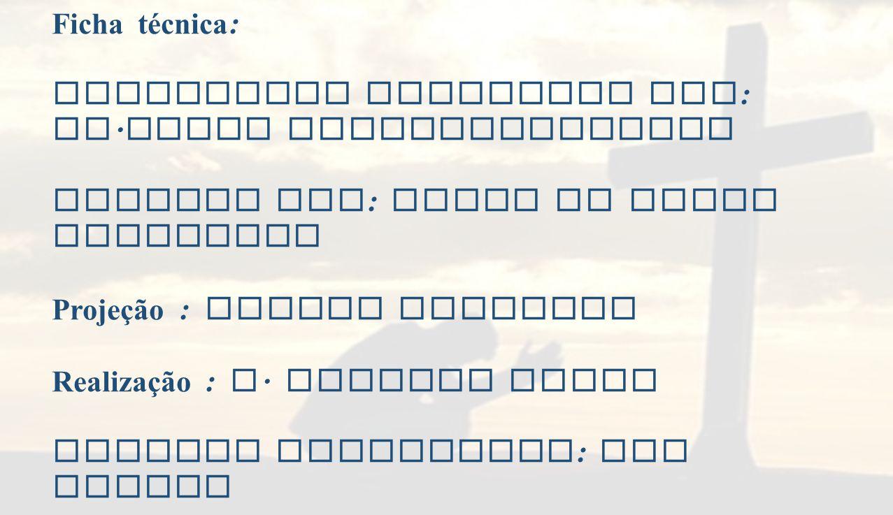 Ficha técnica : Eucaristia Celebrada por : Fr. Jacob Puthiyaparampil Animada por : Grupo de Coral Dominical Projeção : Joshua Oliveira Realização : A.