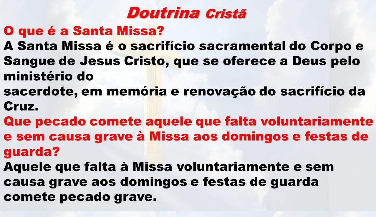 Doutrina Cristã O que é a Santa Missa.