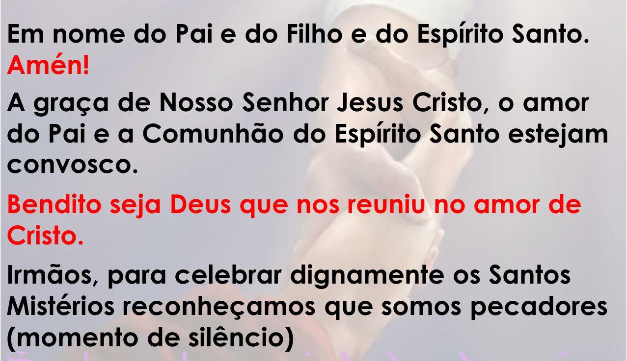 para que recebam a vida nova de Cristo ressuscitado e dela possam dar testemunho.