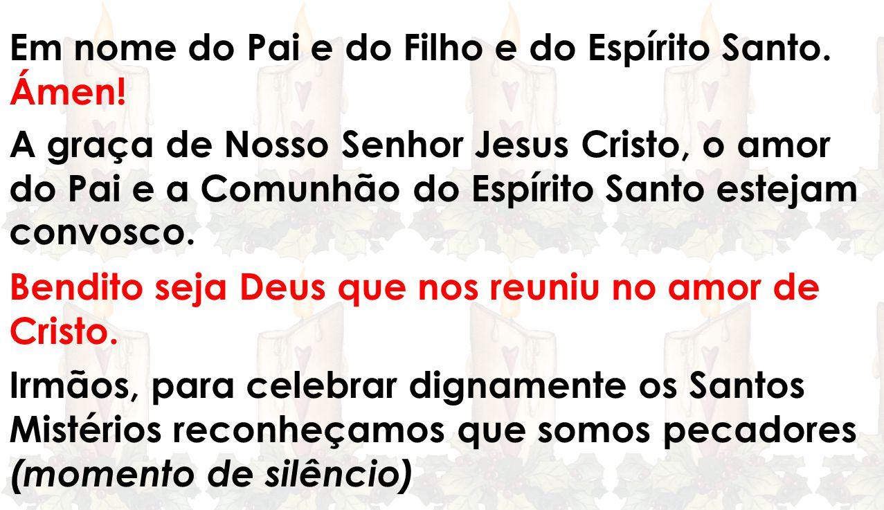 EVANGELHO Lc 1, 26-38 O Senhor esteja convosco, Ele está no meio de Nós.