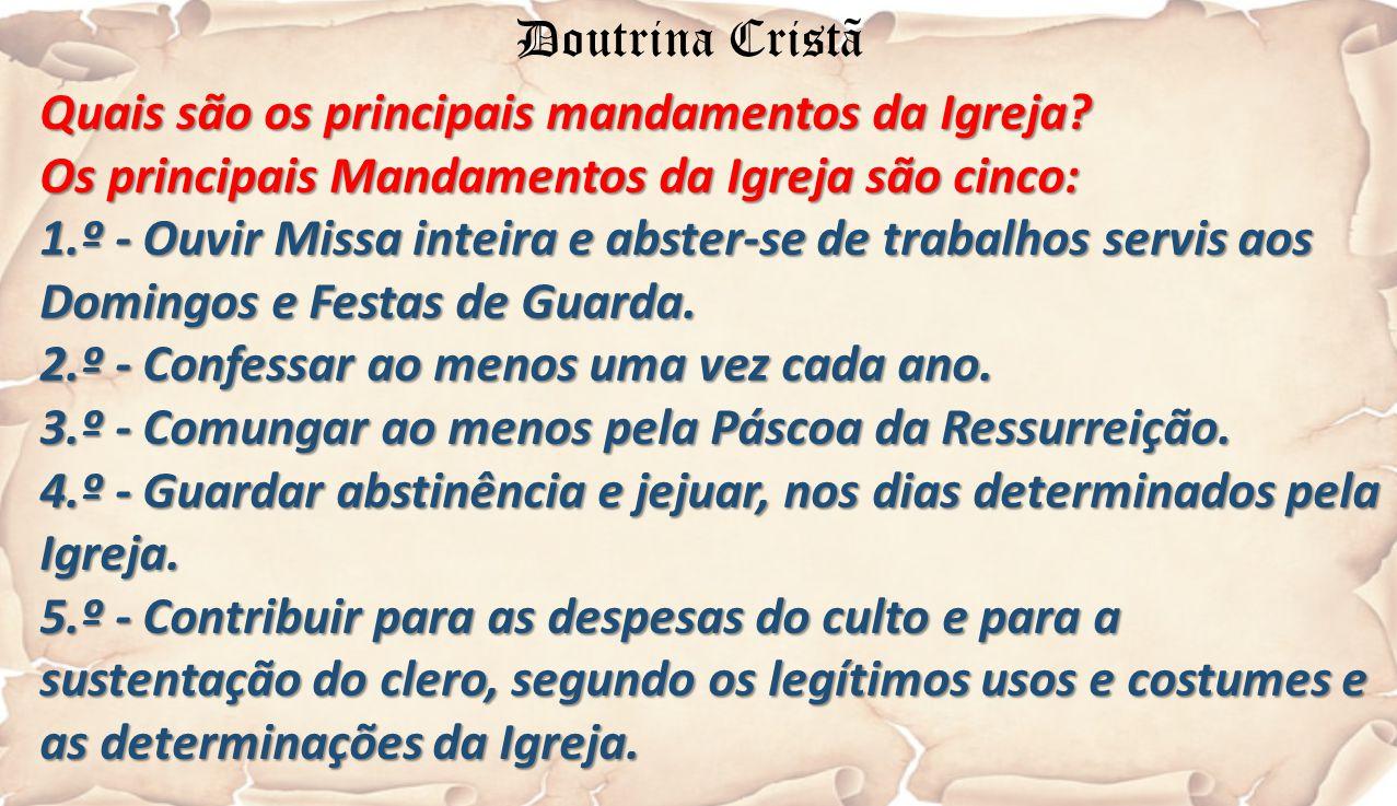 Quais são os principais mandamentos da Igreja? Os principais Mandamentos da Igreja são cinco: 1.º - Ouvir Missa inteira e abster-se de trabalhos servi