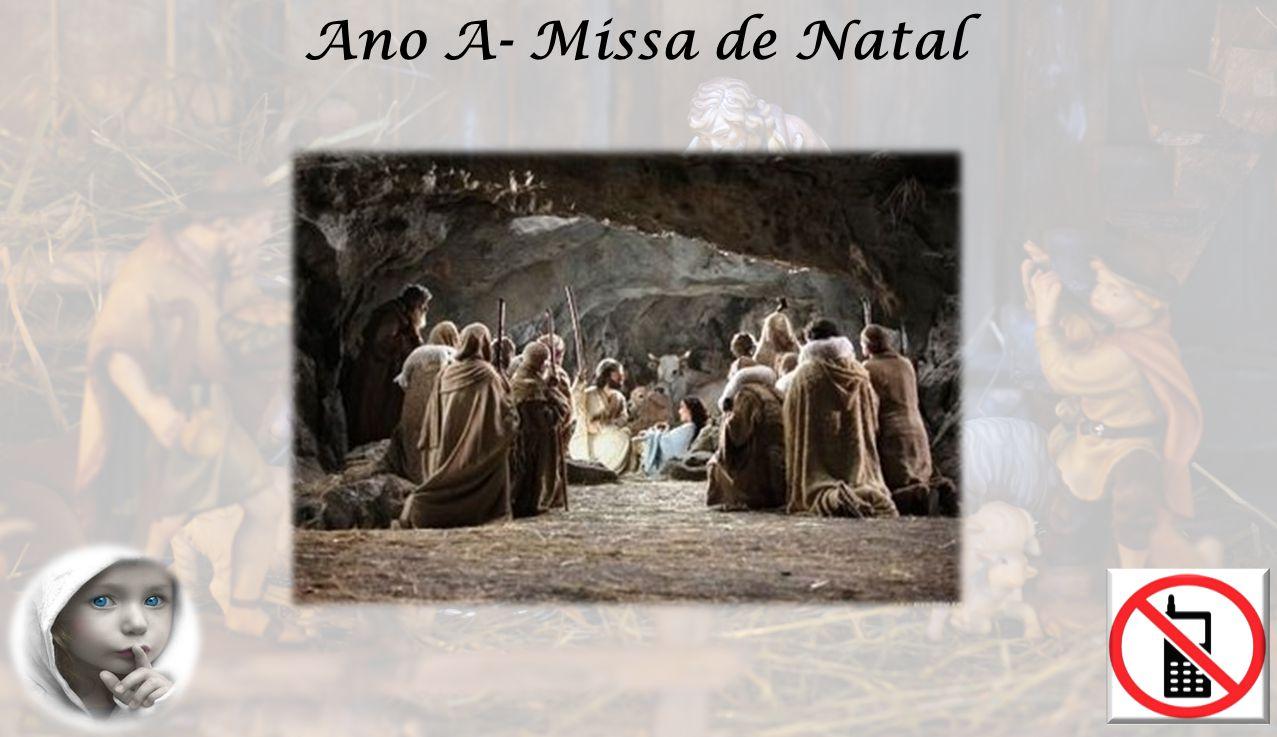 Ano A- Missa de Natal