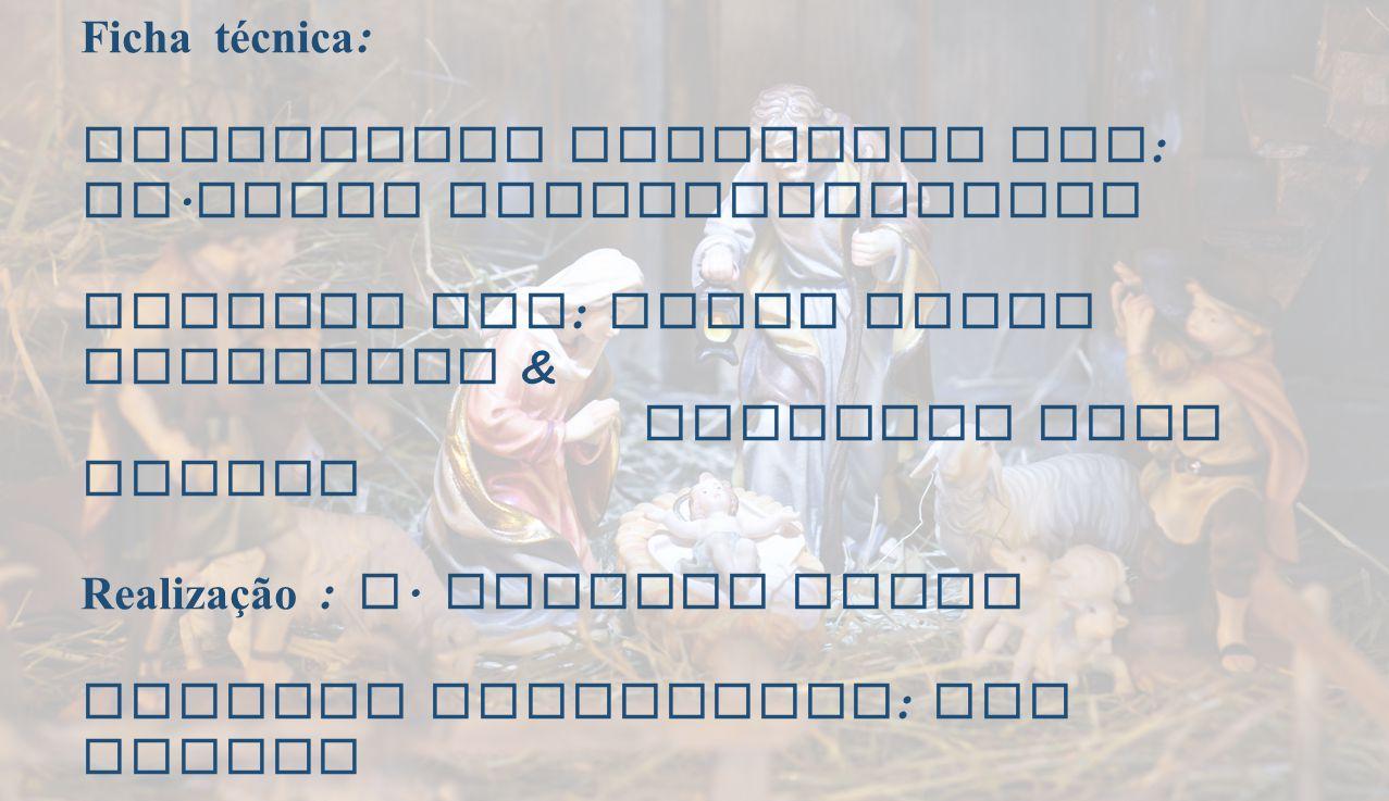 Ficha técnica : Eucaristia Celebrada por : Fr. Jacob Puthiyaparampil Animada por : Grupo Coral Dominical & Seguindo Teus Passos Realização : A. Albert