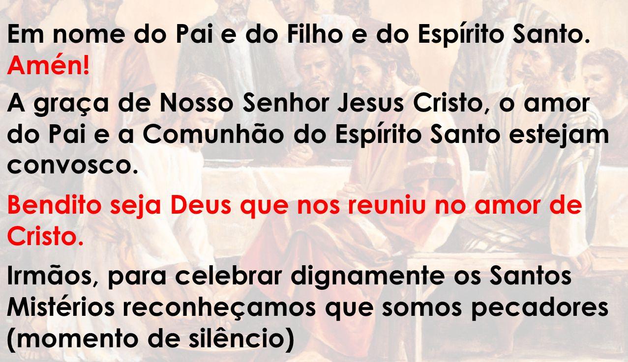 EVANGELHO Jo 13, 1-15 O Senhor esteja convosco, Ele está no meio de Nós.