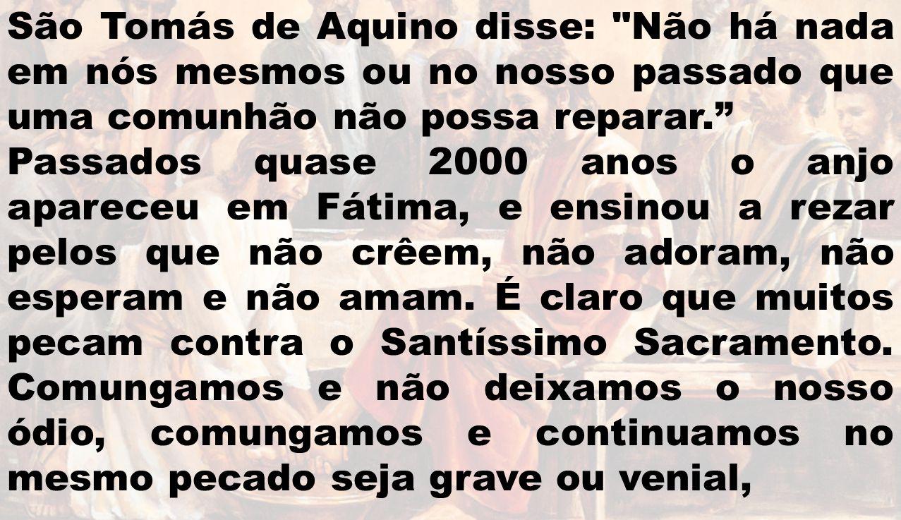 São Tomás de Aquino disse: