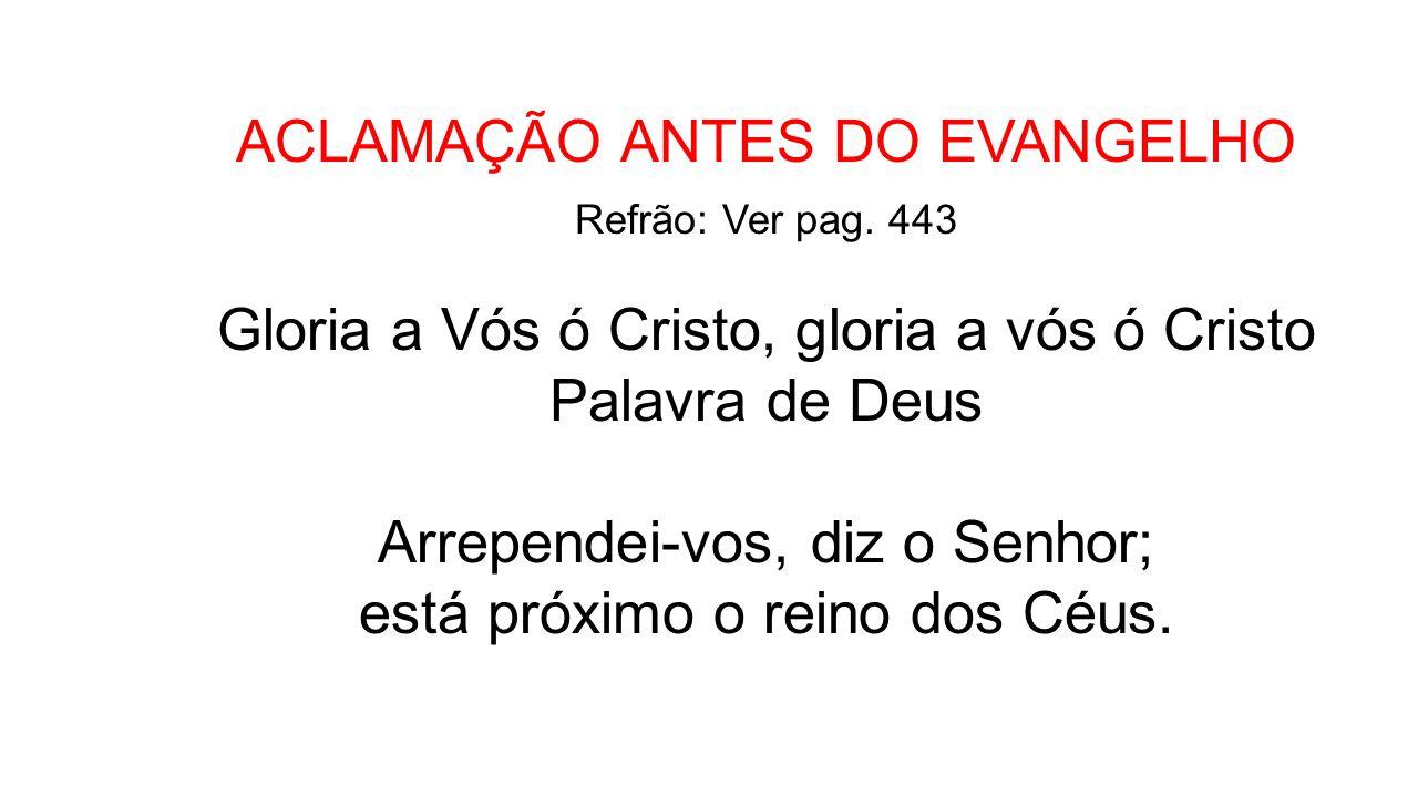 ACLAMAÇÃO ANTES DO EVANGELHO Refrão: Ver pag.