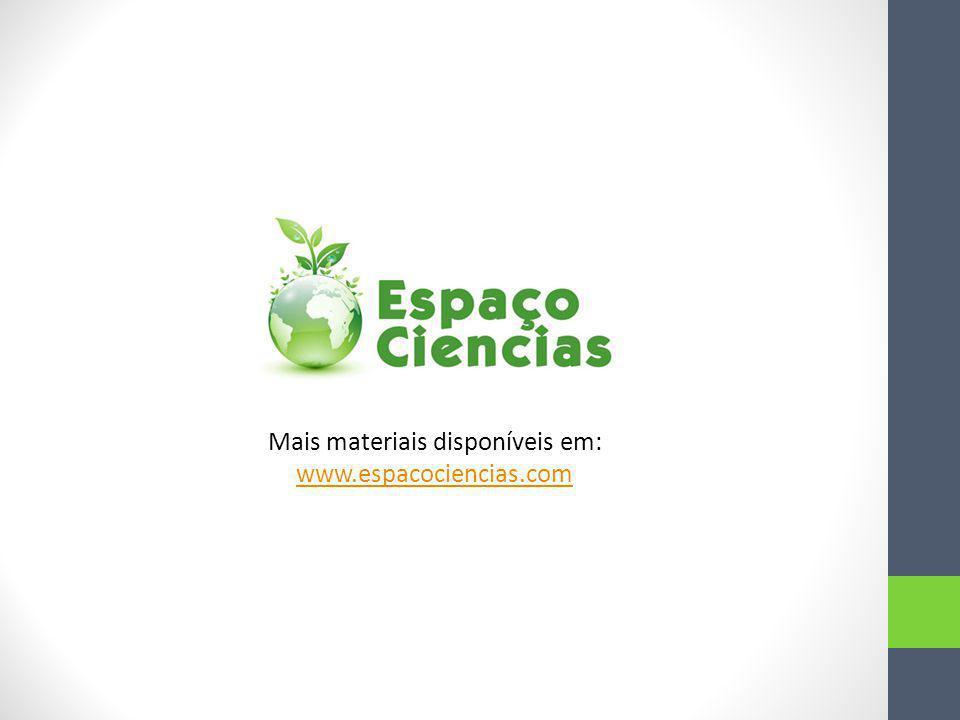 Mais materiais disponíveis em: www.espacociencias.com