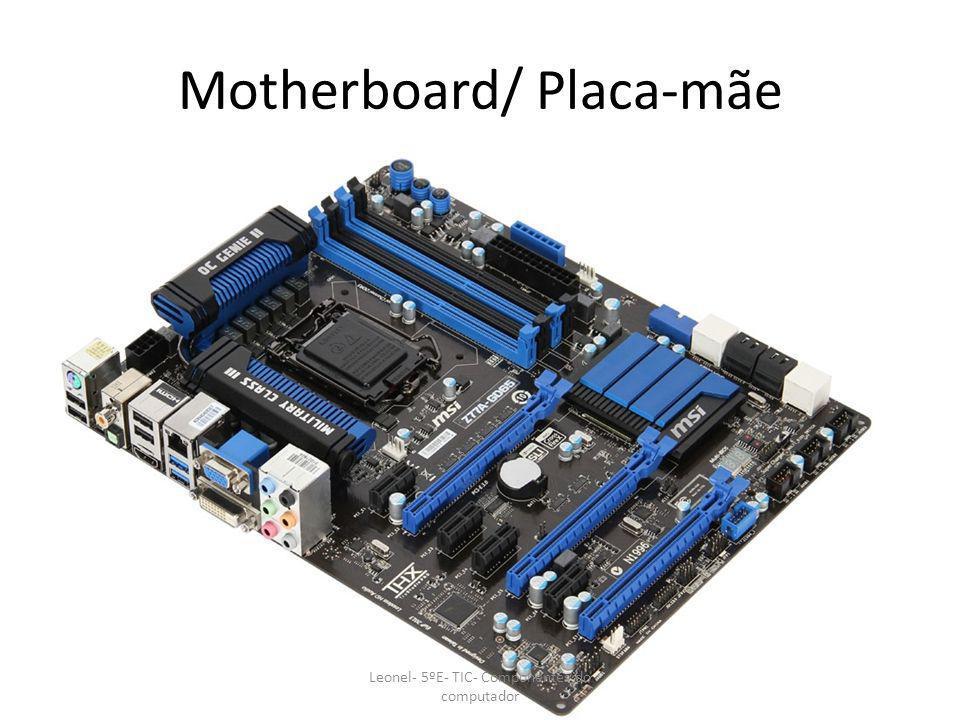 Motherboard/ Placa-mãe Leonel- 5ºE- TIC- Componentes do computador