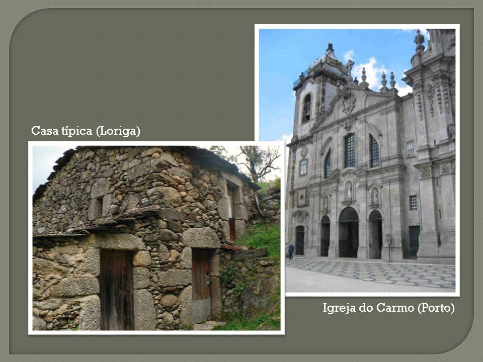 Igreja do Carmo (Porto) Casa típica (Loriga)