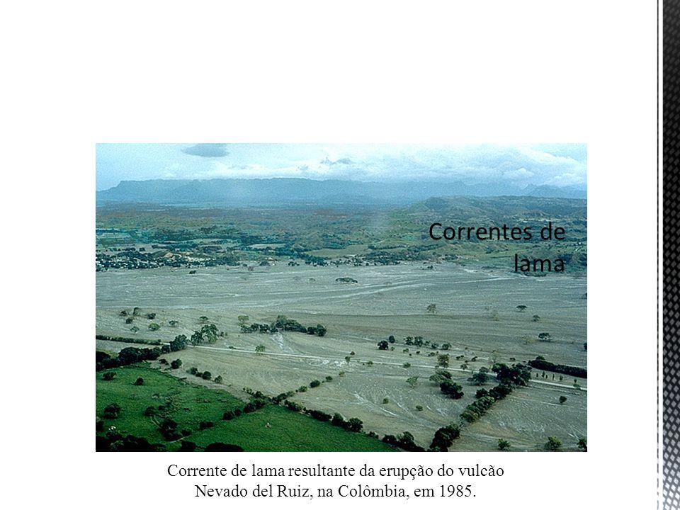 Corrente de lama resultante da erupção do vulcão Nevado del Ruiz, na Colômbia, em 1985.