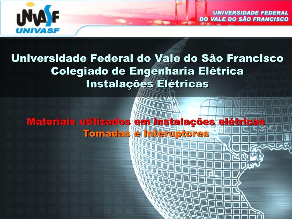 Universidade Federal do Vale do São Francisco Colegiado de Engenharia Elétrica Instalações Elétricas Materiais utilizados em instalações elétricas Tom