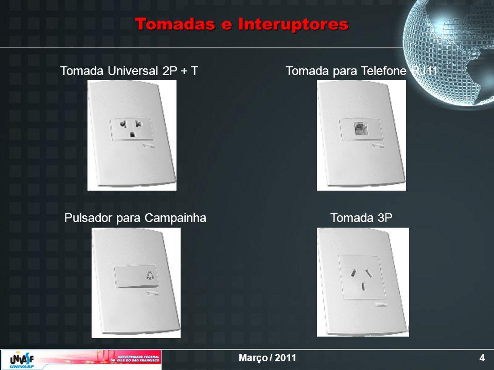 Março / 20114 Pulsador para Campainha Tomada para Telefone RJ11 Tomada 3P Tomada Universal 2P + T Tomadas e Interuptores