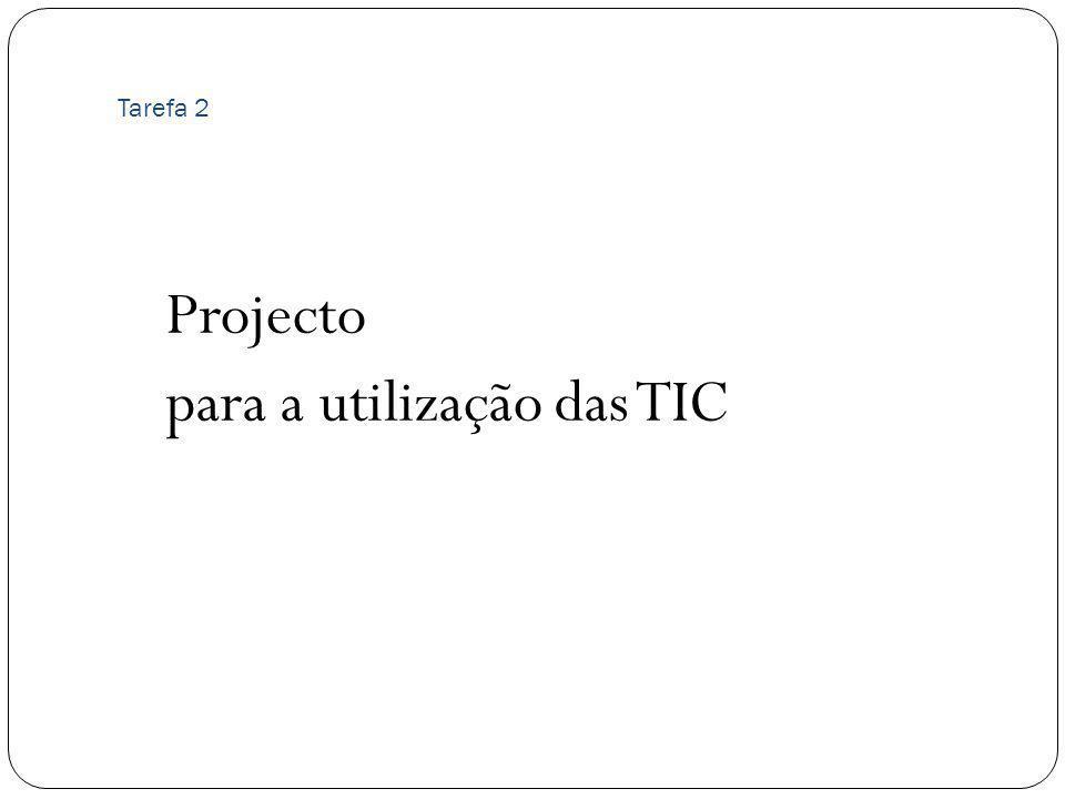 Tarefa 2 Projecto para a utilização das TIC