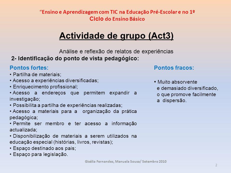 3 3- Potencialidades para utilização educação pré-escolar; Site para criar histórias animadas; Sugestão de actividades para a integração das TIC no currículo; Sugestões para a exploração de dispositivos pedagógicos já criados; Animações e aprendizagens temáticas.
