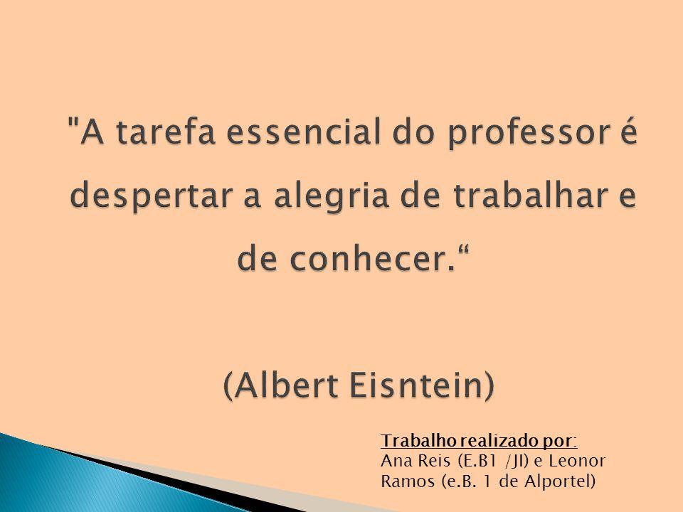 Trabalho realizado por: Ana Reis (E.B1 /JI) e Leonor Ramos (e.B. 1 de Alportel)