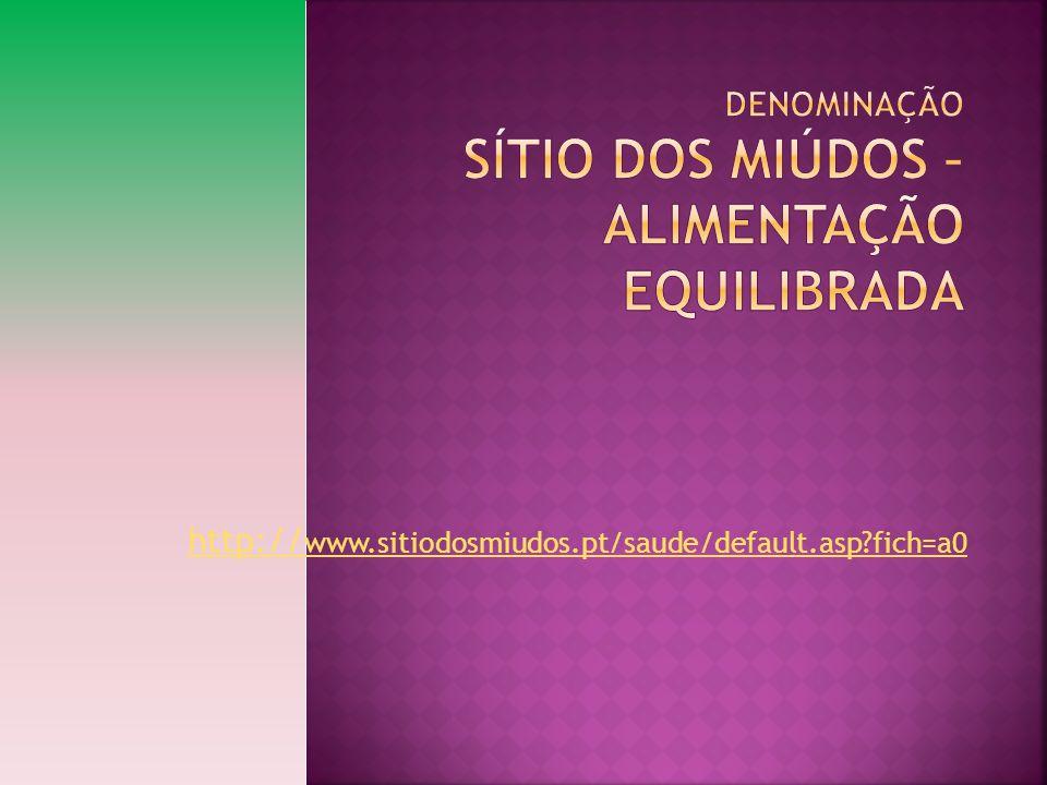 http:// www.sitiodosmiudos.pt/saude/default.asp?fich=a0