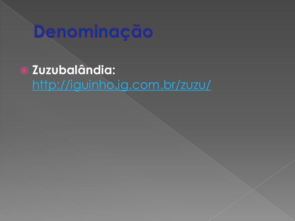 Zuzubalândia: http://iguinho.ig.com.br/zuzu/ http://iguinho.ig.com.br/zuzu/