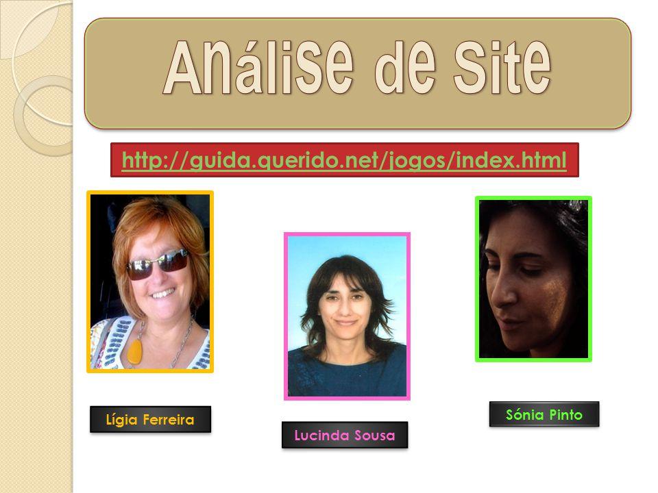 http://guida.querido.net/jogos/index.html Lígia Ferreira Lucinda Sousa Sónia Pinto
