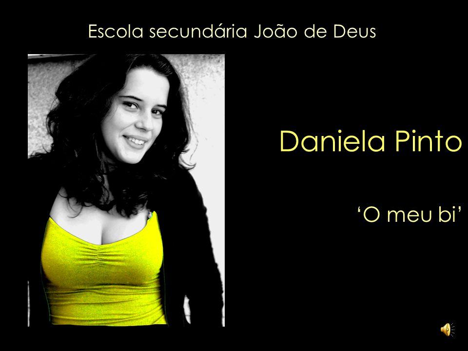 Daniela Pinto O meu bi Escola secundária João de Deus