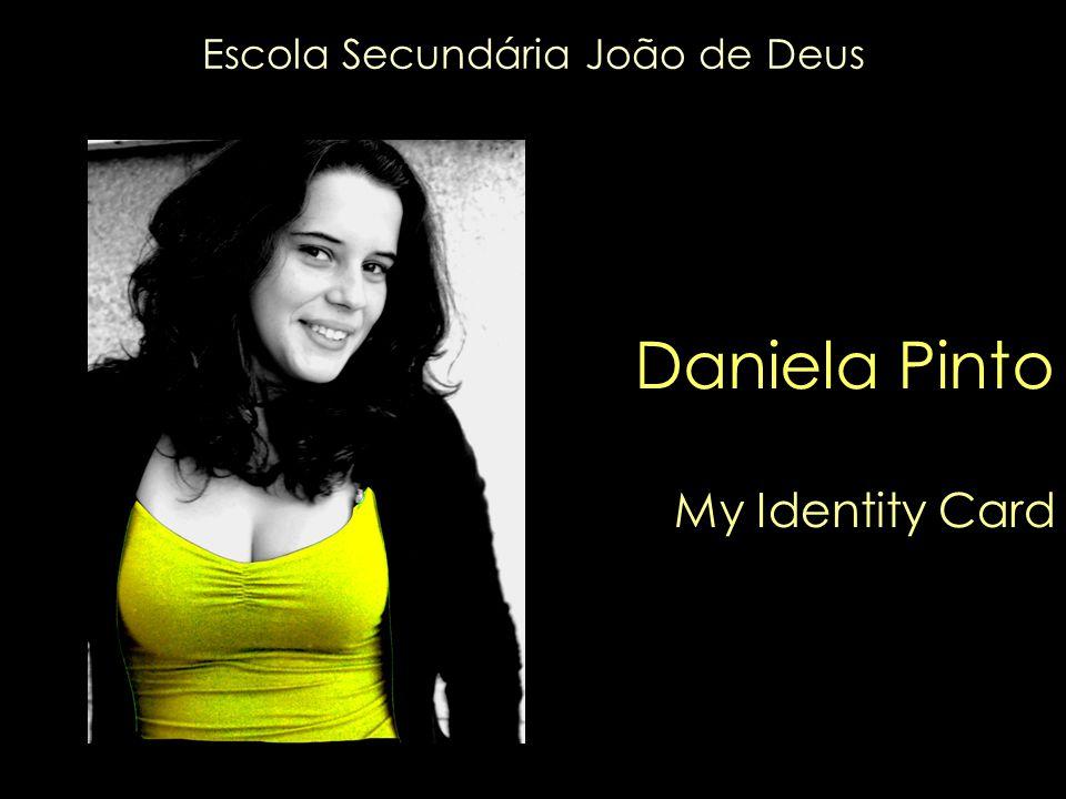 Daniela Pinto My Identity Card Escola Secundária João de Deus