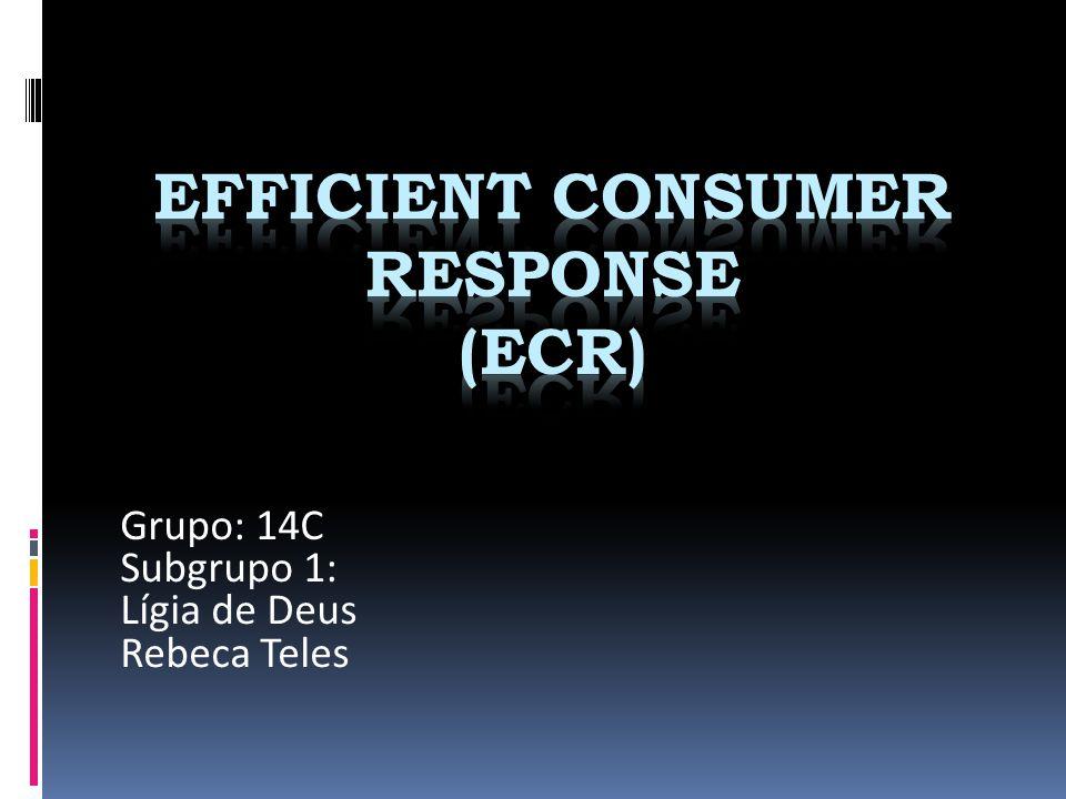 ECR é uma iniciativa em que fabricantes, varejo, atacado e demais facilitadores trabalham em conjunto para reduzir custos e trazer maior vantagem ao consumidor Ferramentas que dão suporte à visão global do ECR: gerenciamento de categoria, reposição contínua, custeio baseado em atividade, benchmarck das melhores práticas e pedido acompanhado por computador.