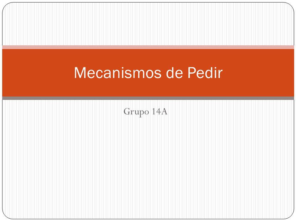 Grupo 14A Mecanismos de Pedir