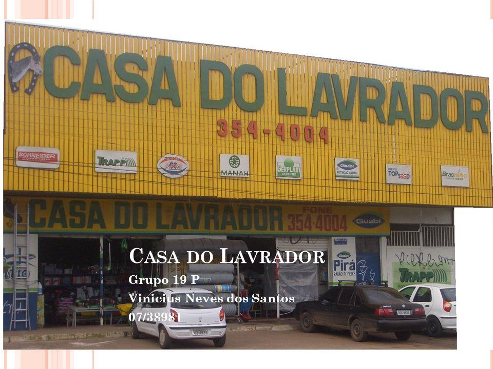 C ASA DO L AVRADOR Grupo 19 P Vinicius Neves dos Santos 07/38981