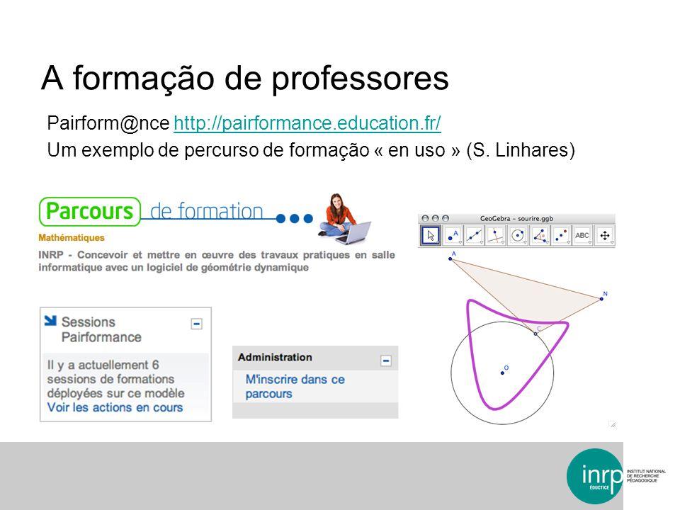A formação de professores Pairform@nce http://pairformance.education.fr/http://pairformance.education.fr/ Um exemplo de percurso de formação « en uso