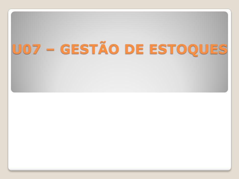 U07 – GESTÃO DE ESTOQUES