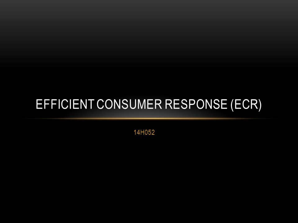 ECR ECR é uma iniciativa em que fabricantes, varejo, atacado e demais facilitadores trabalham em conjunto para reduzir custos e trazer maior vantagem ao consumidor