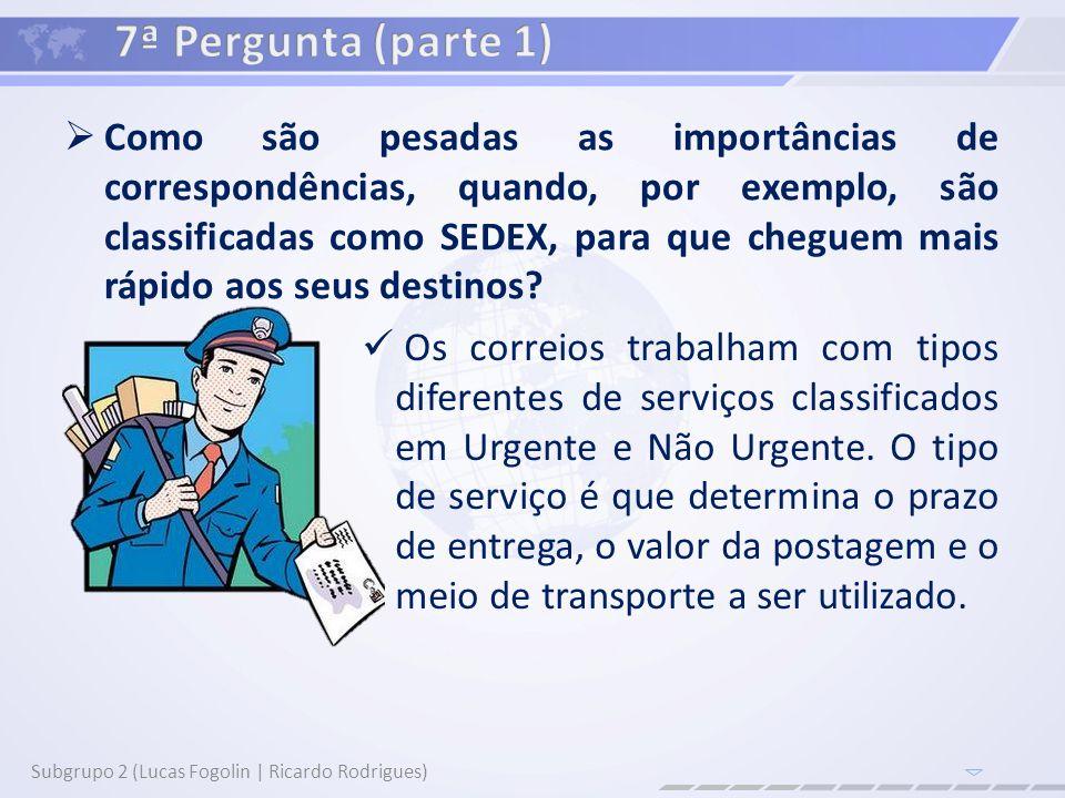 Como são pesadas as importâncias de correspondências, quando, por exemplo, são classificadas como SEDEX, para que cheguem mais rápido aos seus destino