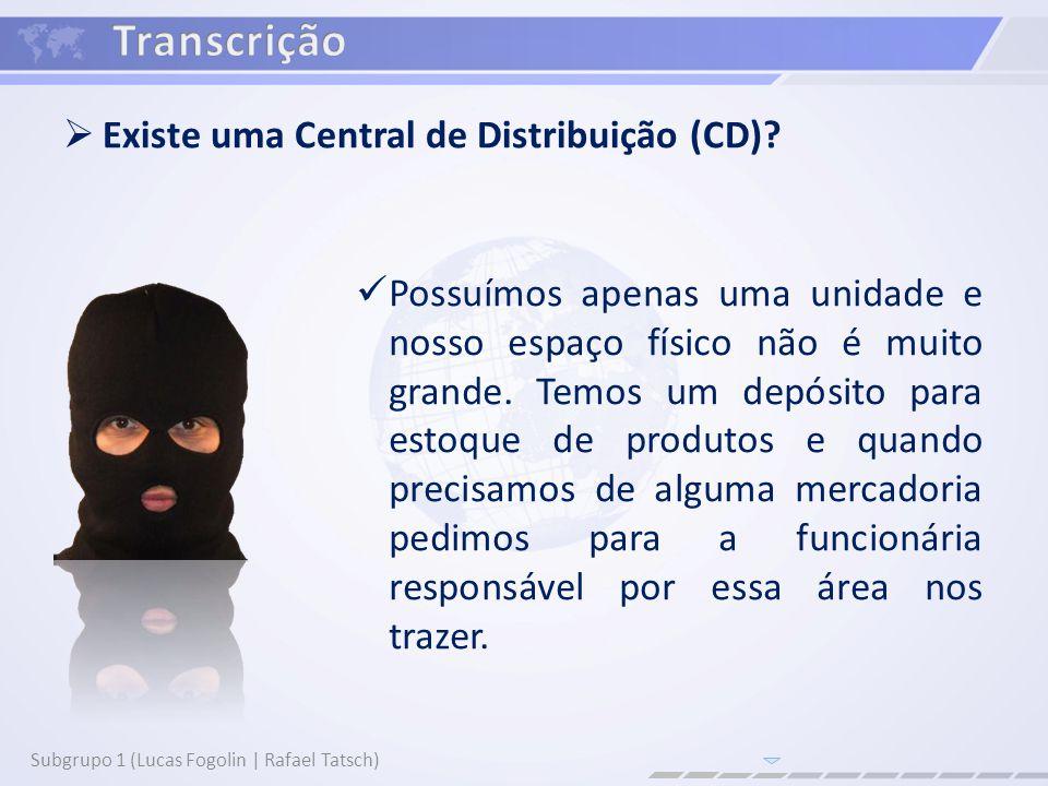 Existe uma Central de Distribuição (CD).