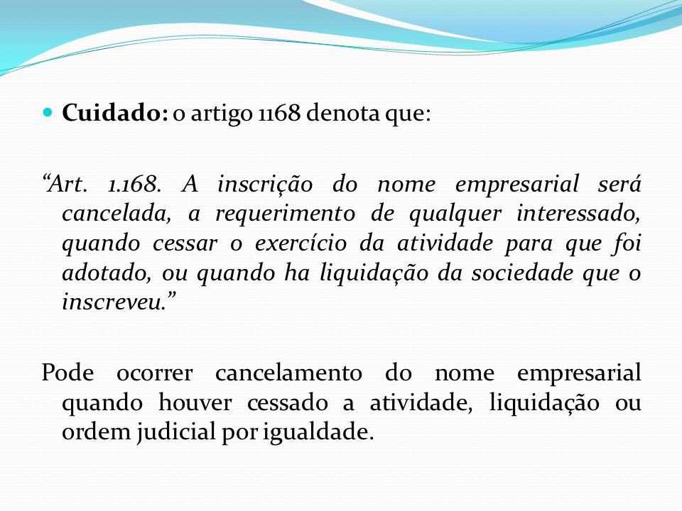 Cuidado: o artigo 1168 denota que: Art.1.168.
