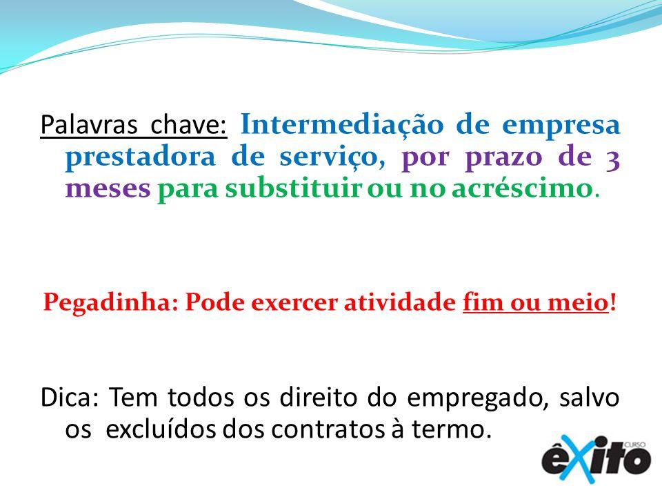 Palavras chave: Intermediação de empresa prestadora de serviço, por prazo de 3 meses para substituir ou no acréscimo.