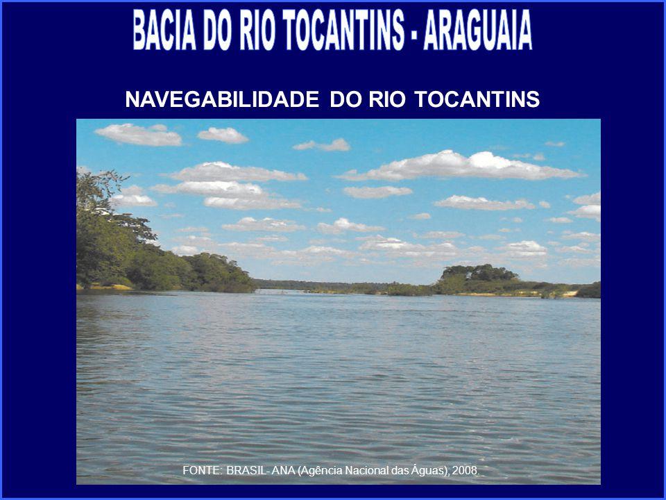FONTE: BRASIL- ANA (Agência Nacional das Águas), 2008. NAVEGABILIDADE DO RIO TOCANTINS