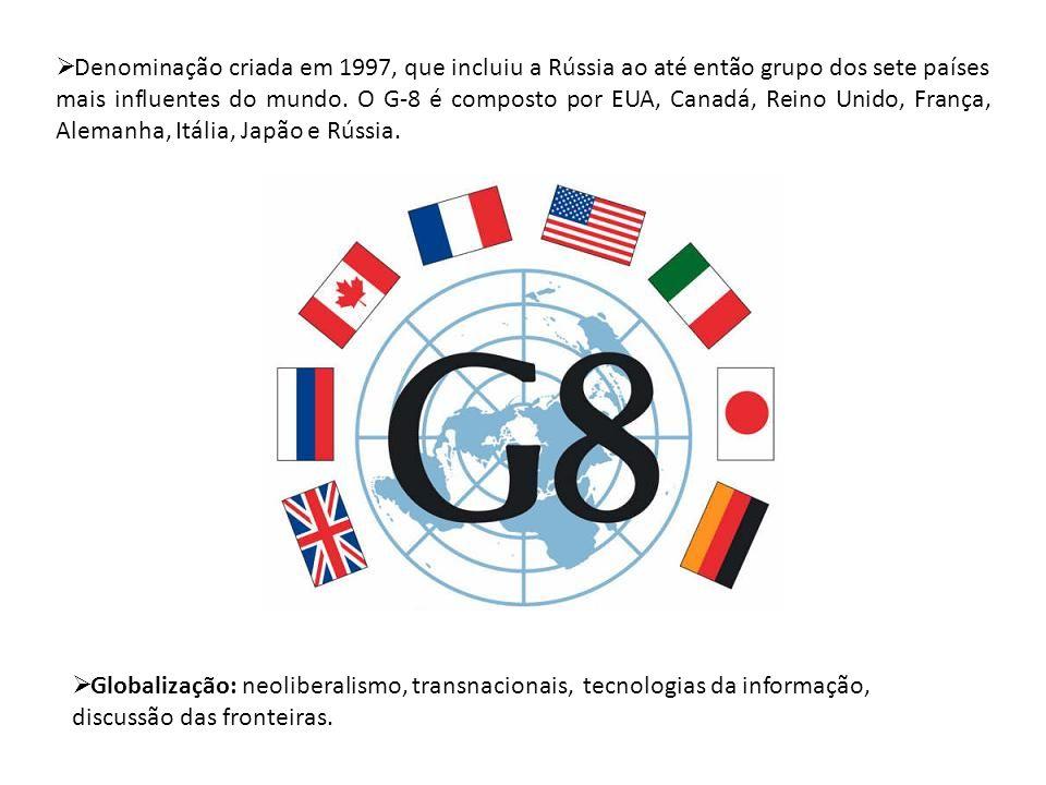 Denominação criada em 1997, que incluiu a Rússia ao até então grupo dos sete países mais influentes do mundo. O G-8 é composto por EUA, Canadá, Reino