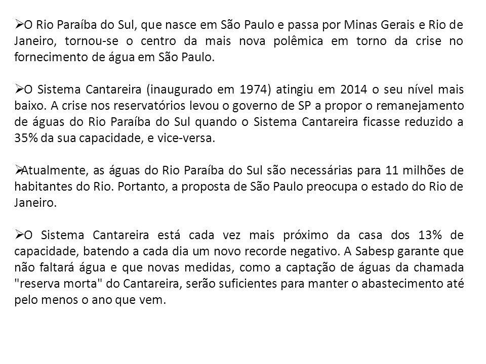 O Rio Paraíba do Sul, que nasce em São Paulo e passa por Minas Gerais e Rio de Janeiro, tornou-se o centro da mais nova polêmica em torno da crise no