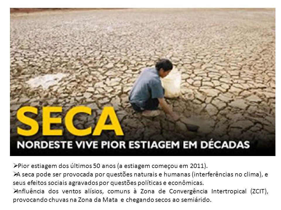 Pior estiagem dos últimos 50 anos (a estiagem começou em 2011). A seca pode ser provocada por questões naturais e humanas (interferências no clima), e