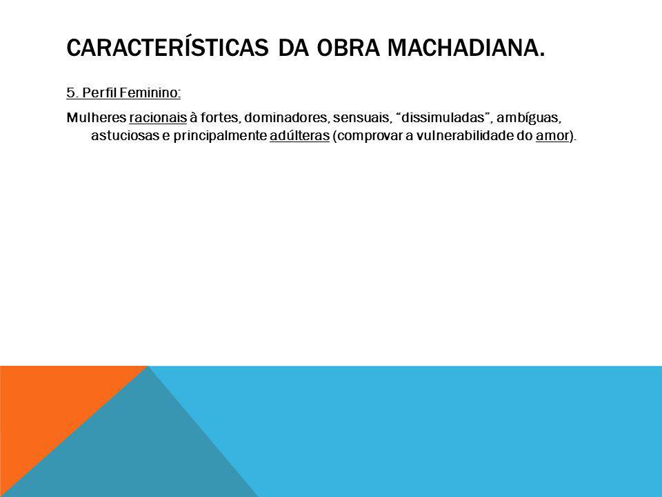 CARACTERÍSTICAS DA OBRA MACHADIANA.5.