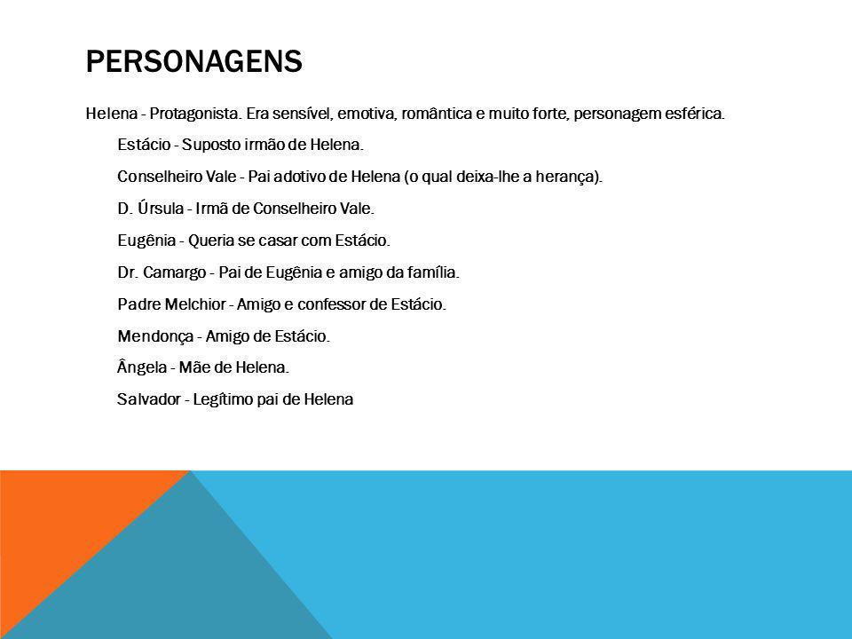 PERSONAGENS Helena - Protagonista.