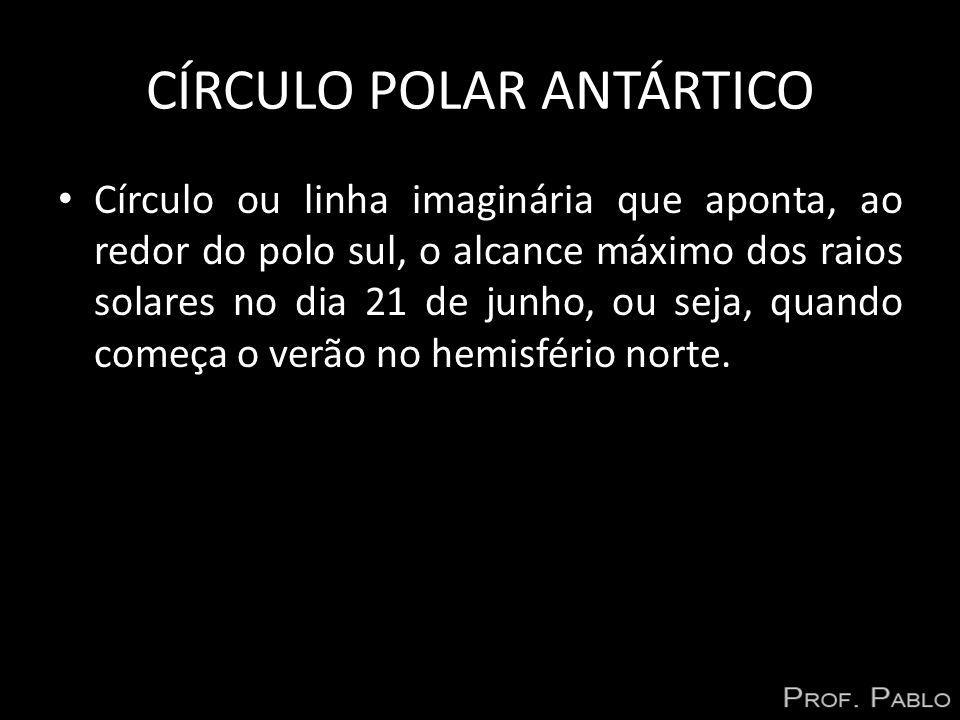 CÍRCULO POLAR ÁRTICO Círculo imaginário que aponta, ao redor do pólo norte, o alcance máximo dos raios solares no dia 22 de dezembro, ou seja, quando começa o verão no hemisfério sul