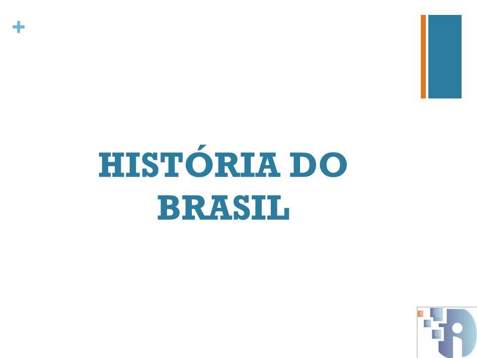 + HISTÓRIA DO BRASIL