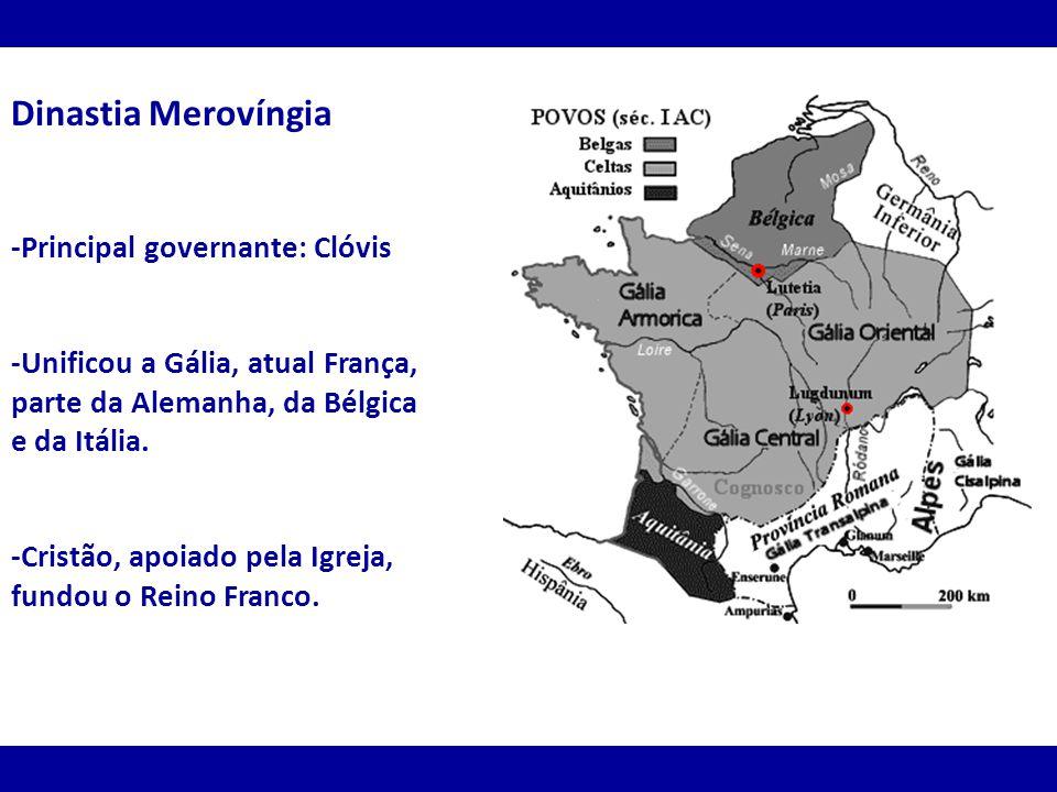Dinastia Merovíngia -Principal governante: Clóvis -Unificou a Gália, atual França, parte da Alemanha, da Bélgica e da Itália. -Cristão, apoiado pela I