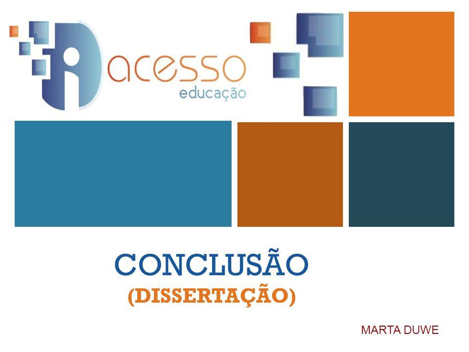 + CONCLUSÃO (DISSERTAÇÃO) MARTA DUWE