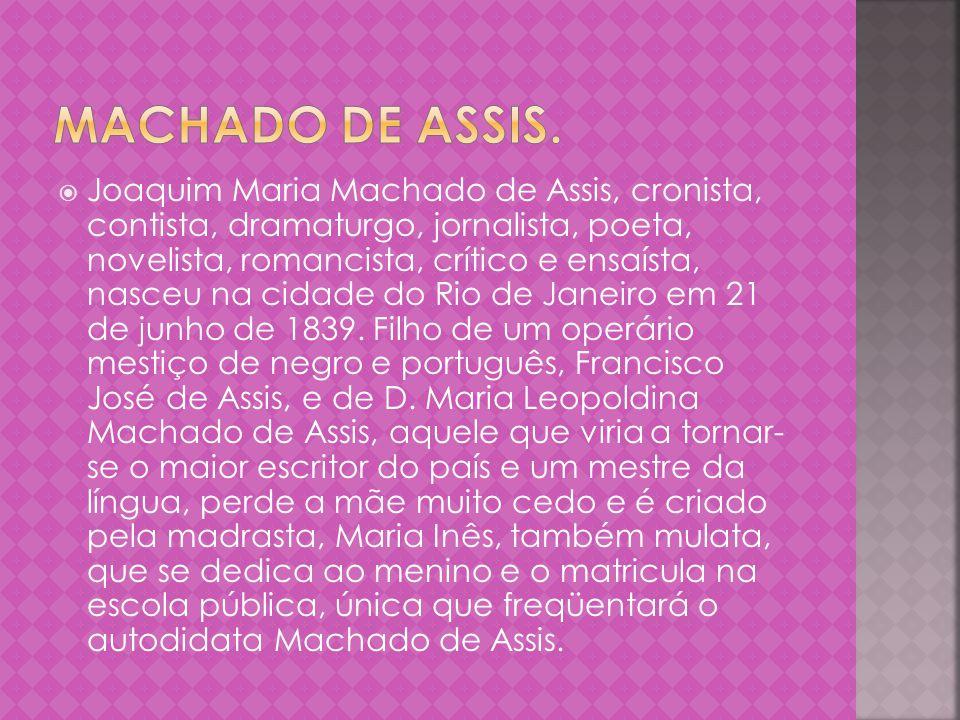 Aos 16 anos, publica em 12-01-1855 seu primeiro trabalho literário, o poema Ela , na revista Marmota Fluminense, de Francisco de Paula Brito.