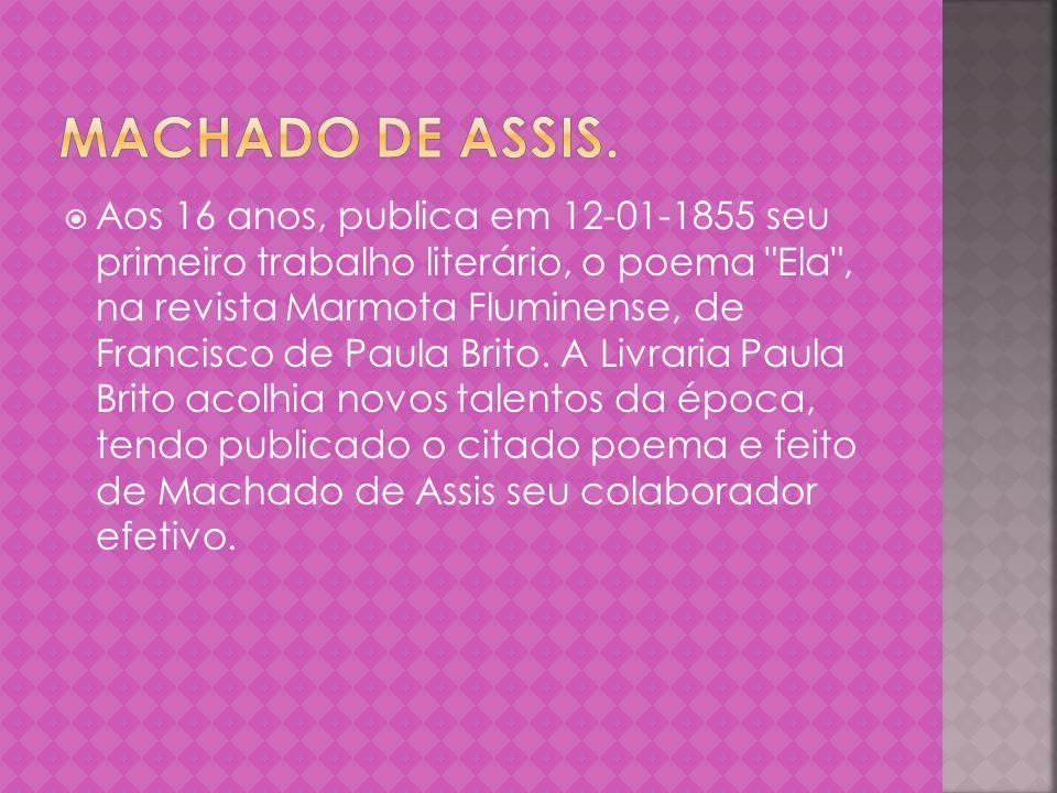 Publica seu primeiro livro de poesias em 1864, sob o título de Crisálidas.