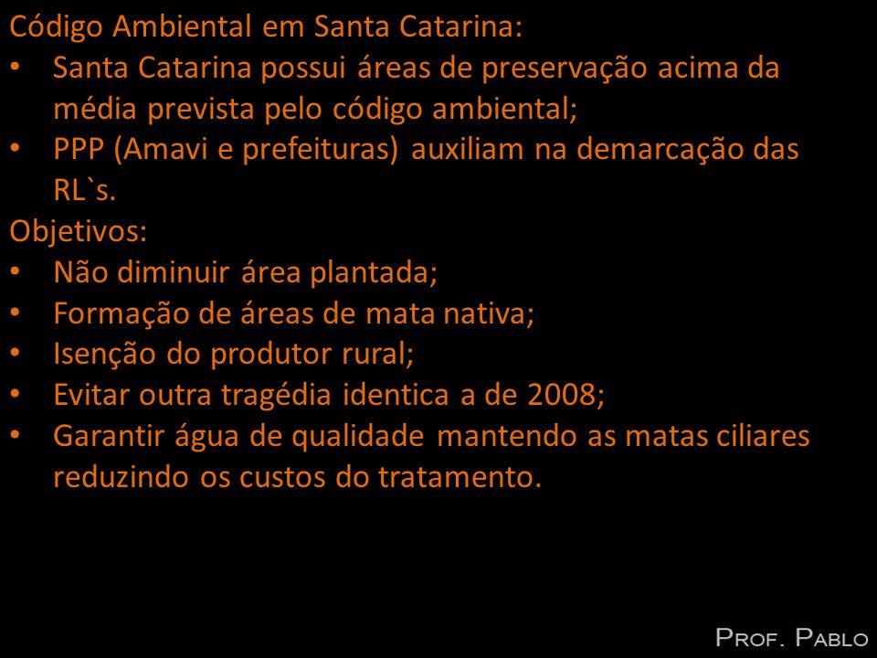 Código Ambiental em Santa Catarina: Santa Catarina possui áreas de preservação acima da média prevista pelo código ambiental; PPP (Amavi e prefeituras