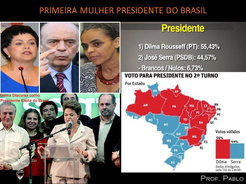 PRIMEIRA MULHER PRESIDENTE DO BRASIL